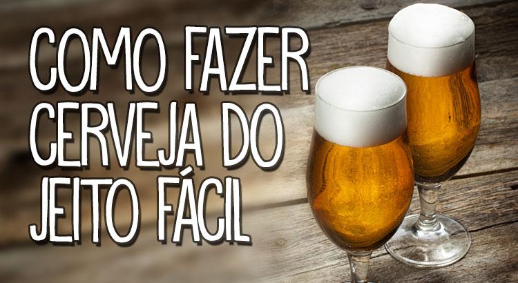 Como fazer Cerveja do Jeito Fácil