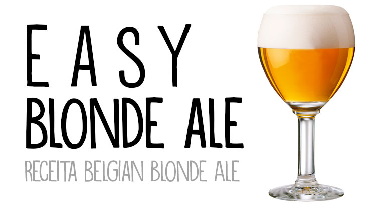 Receita: Easy Blonde Ale – Belgian Blonde Ale