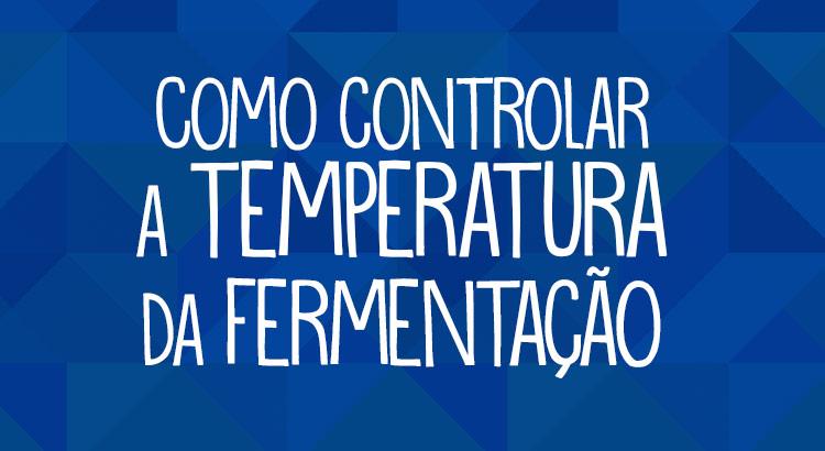 Como Controlar a Temperatura da Fermentação sem uma Geladeira